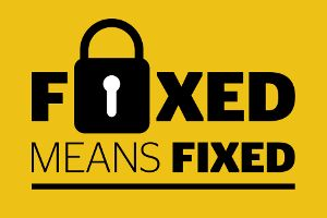 Fixed means fixed