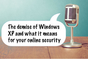 Which? Technology podcast - 20140312 - demise of Windows XP