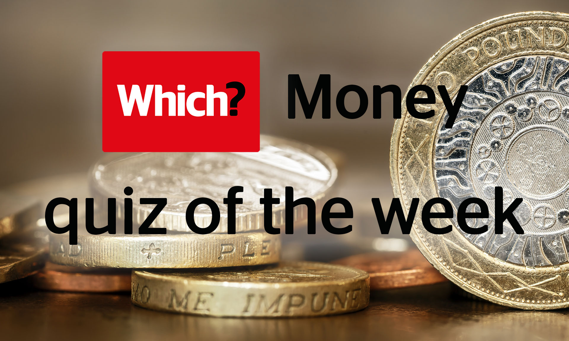 The Which? Money quiz of the week – Which? News